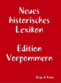 Neues historisches Lexikon von Deya,  Hannelore, Kuna,  Edwin
