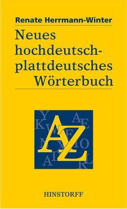 Neues hochdeutsch-plattdeutsches Wörterbuch von Herrmann-Winter,  Renate