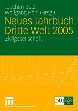 Neues Jahrbuch Dritte Welt 2005 von Betz,  Joachim, Hein,  Wolfgang