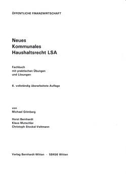 Neues Kommunales Haushaltsrecht LSA von Bernhardtq,  Horst, Grimberg,  Michael, Mutschler,  Klaus, Stockel-Veltmann,  Christoph