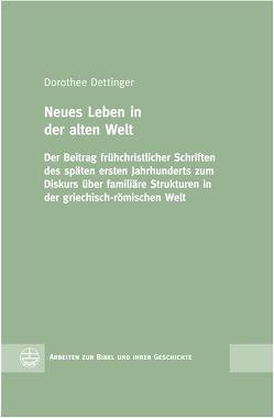 Neues Leben in der alten Welt von Dettinger,  Dorothee