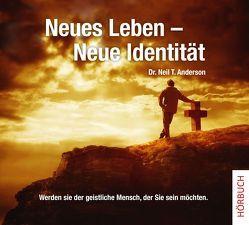 Neues Leben – neue Identität von Anderson,  Neil T.