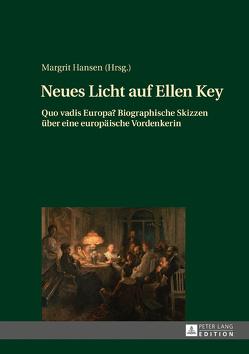 Neues Licht auf Ellen Key von Hansen,  Margrit