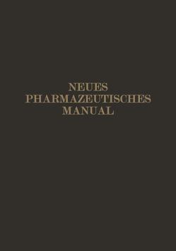 Neues Pharmazeutisches Manual von Dieterich,  Eugen, Dieterich,  Karl