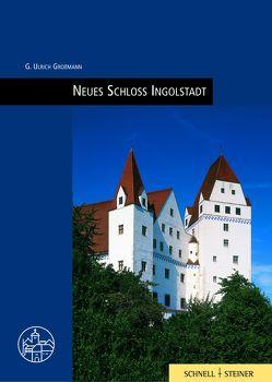 Neues Schloss Ingolstadt von Großmann,  G. U., Häffner,  Hans-Heinrich, v. Götz,  Roman, Zezula,  Arleta