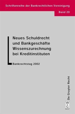 Neues Schuldrecht und Bankgeschäfte. Wissenszurechnung bei Kreditinstituten von Hadding,  Walther, Hopt,  Klaus J., Schimansky,  Herbert