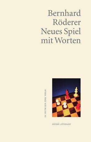 Neues Spiel mit Worten von Röderer,  Bernhard