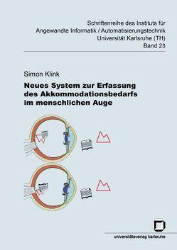 Neues System zur Erfassung des Akkomodationsbedarfs im menschlichen Auge von Klink,  Simon