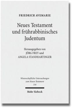 Neues Testament und frührabbinisches Judentum von Avemarie,  Friedrich, Frey,  Jörg, Schmied,  Mareike, Standhartinger,  Angela, Weigert,  Sebastian