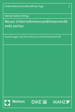 Neues Unternehmenssanktionenrecht ante portas von Kubiciel,  Michael