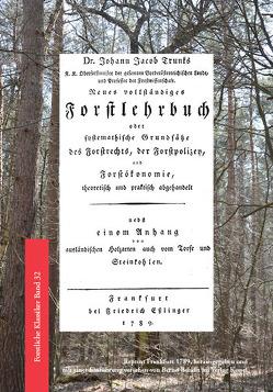 Neues vollständiges Forstlehrbuch von Bendix,  Bernd, Trunk,  Johann Jacob