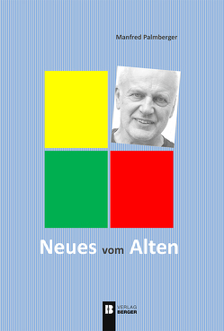 Neues vom Alten von Palmberger,  Manfred