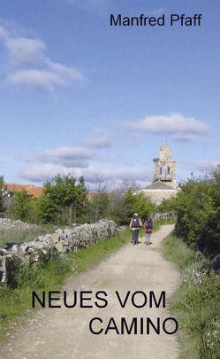 Neues vom Camino von Pfaff,  Manfred