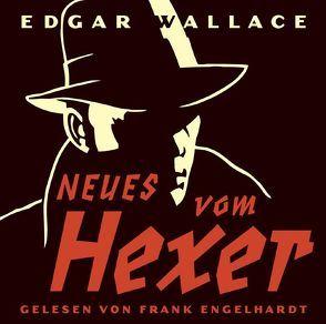 Neues vom Hexer von Engelhardt,  Frank, Wallace,  Edgar