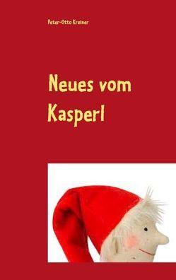 Neues vom Kasperl von Kreiner,  Peter-Otto
