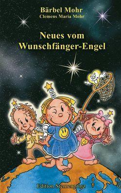 Neues vom Wunschfänger-Engel von Mohr,  Bärbel, Mohr,  Clemens M, Stutz,  Stefan