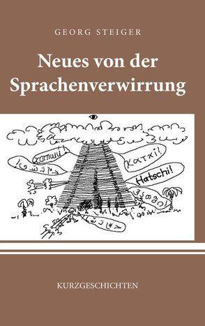 Neues von der Sprachenverwirrung von Steiger,  Georg