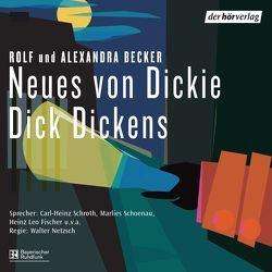 Neues von Dickie Dick Dickens von Becker,  Alexandra, Becker,  Rolf A., Fischer,  Heinz Leo, Schönau,  Marlies, Schroth,  Carl-Heinz