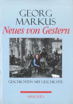 Neues von Gestern von Markus,  Georg