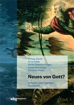 Neues von Gott von David,  Philipp, Käfer,  Anne, Krüger,  Malte, Munzinger,  André, Polke,  Christian