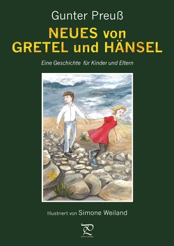 NEUES von GRETEL und HÄNSEL von Preuß,  Gunter, Weiland,  Simone