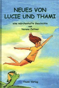 Neues von Lucie und Thami von Dietzel,  C, Günther,  S, Voigt,  I, Zeltner,  Verena