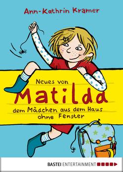 Neues von Matilda, dem Mädchen aus dem Haus ohne Fenster von Herold,  Heike, Kramer,  Ann-Kathrin