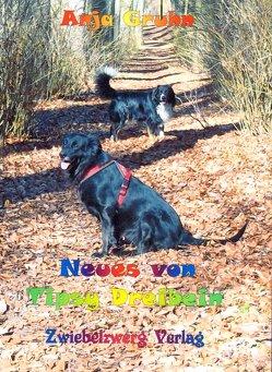 Neues von Tipsy Dreibein von Gruhn,  Anja, Krug,  Franziska, Laufenburg,  Heike, Meyer,  Anja, Meyer,  Bernd