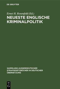 Neueste Englische Kriminalpolitik von Rosenfeld,  Ernst Heinrich
