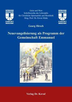 Neuevangelisierung als Programm der Gemeinschaft Emmanuel von Hirsch,  Georg