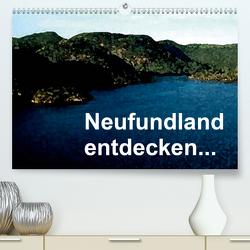 Neufundland entdecken (Premium, hochwertiger DIN A2 Wandkalender 2020, Kunstdruck in Hochglanz) von Küster,  Friederike