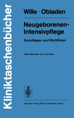 Neugeborenen-Intensivpflege von Obladen,  M., Ulmer,  H.E., Wille,  L.