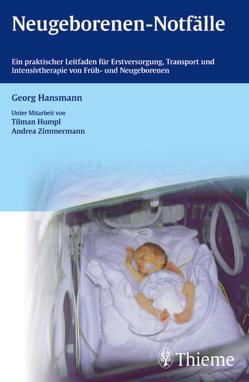 Neugeborenen-Notfälle von Hansmann,  Georg, Humpl,  Tilman, Zimmermann,  Andrea