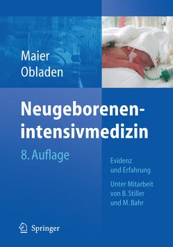 Neugeborenenintensivmedizin von Bahr,  Micha, Maier,  Rolf F., Obladen,  Michael, Stiller,  Brigitte