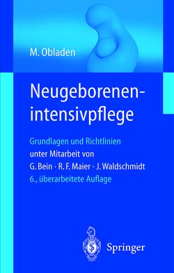 Neugeborenenintensivpflege von Bein,  G., Maier,  R.F., Obladen,  Michael, Waldschmidt,  J.
