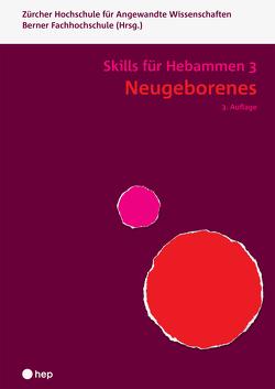 Neugeborenes – Skills für Hebammen 3 (Neuauflage) von Berner Fachhochschule