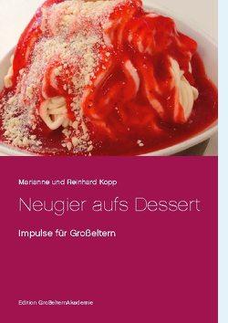 Neugier aufs Dessert von Kopp,  Marianne und Reinhard