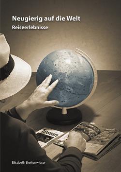 Neugierig auf die Welt von Breitenwieser,  Elisabeth