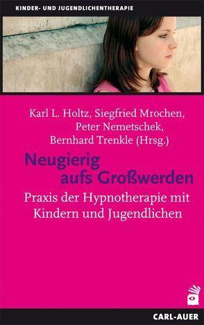 Neugierig aufs Großwerden von Holtz,  Karl L, Mrochen,  Siegfried, Nemetschek,  Peter, Trenkle,  Bernhard