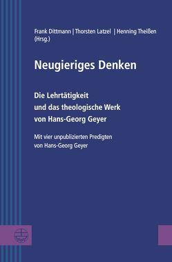 Neugieriges Denken von Dittmann,  Frank, Latzel,  Thorsten, Theißen,  Henning