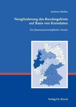 Neugliederung des Bundesgebiets auf Basis von Kreisdaten von Mathes,  Andreas