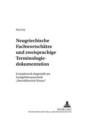 Neugriechische Fachwortschätze und zweisprachige Terminologiedokumentation von Goy,  Ina