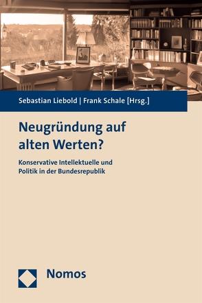 Neugründung auf alten Werten? von Liebold,  Sebastian, Schale,  Frank