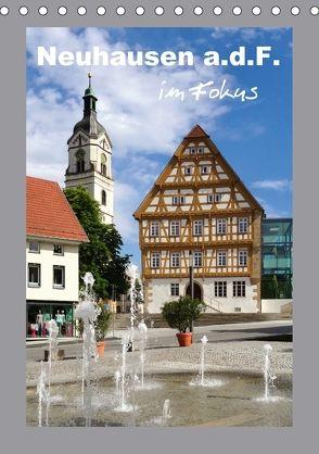 Neuhausen a.d.F. im Fokus (Tischkalender 2018 DIN A5 hoch) von Huschka,  Klaus-Peter