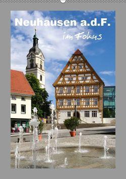 Neuhausen a.d.F. im Fokus (Wandkalender 2019 DIN A2 hoch) von Huschka,  Klaus-Peter