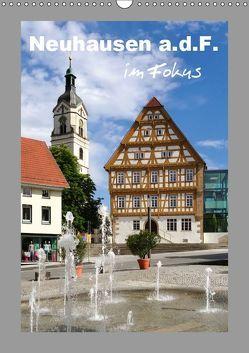 Neuhausen a.d.F. im Fokus (Wandkalender 2019 DIN A3 hoch) von Huschka,  Klaus-Peter