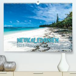 Neukaledonien – Das Mittelmeer der Südsee (Premium, hochwertiger DIN A2 Wandkalender 2020, Kunstdruck in Hochglanz) von Dr. Günter Zöhrer,  ©