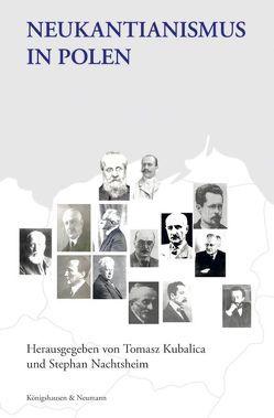 Neukantianismus in Polen von Kubalica,  Thomasz, Nachtsheim,  Stephan