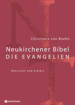 Neukirchener Bibel – Das Neue Testament – Die Evangelien von Boehn,  Christiane von