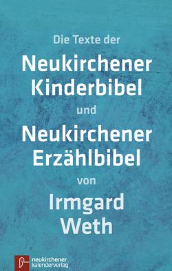 Neukirchener Kinderbibel und Neukirchener Erzählbibel von Weth,  Irmgard